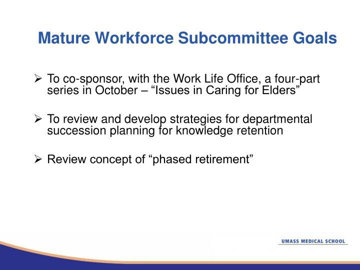 Mature Workforce Subcommittee Goals
