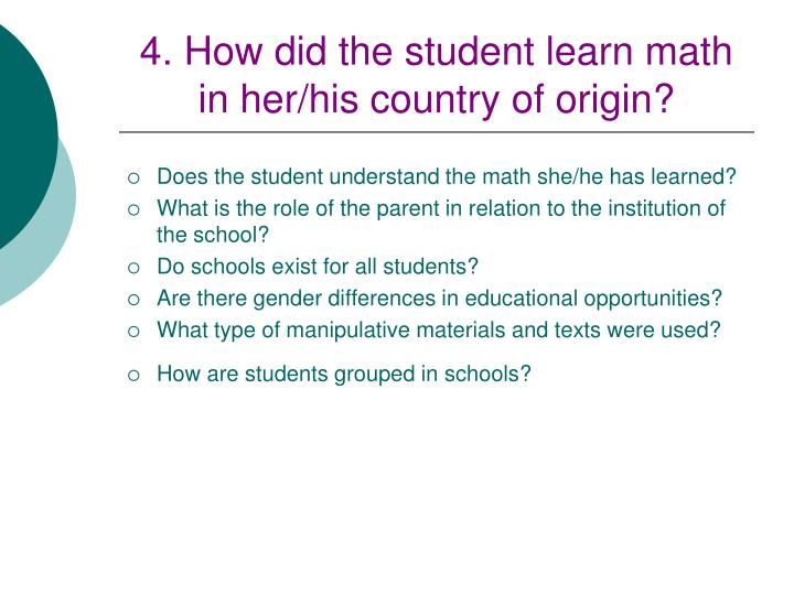 4. How did the student learn math in her/his country of origin?