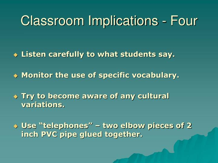 Classroom Implications - Four