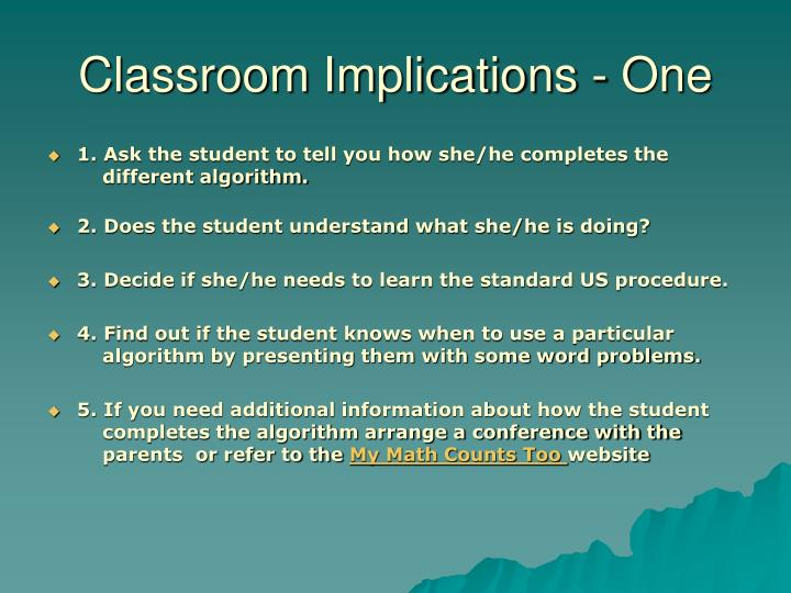 Classroom Implications - One