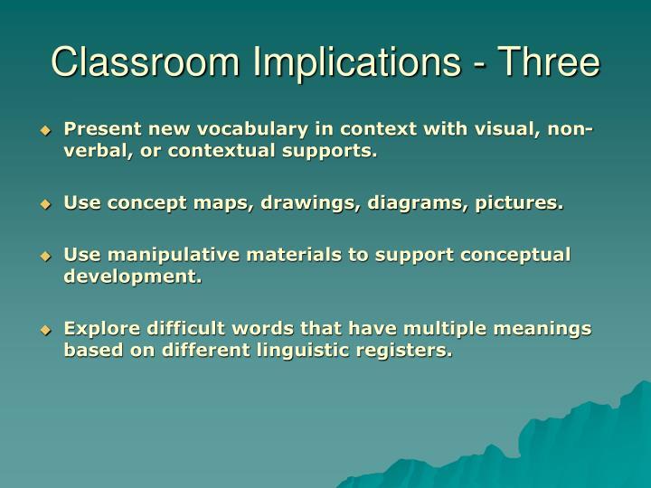 Classroom Implications - Three