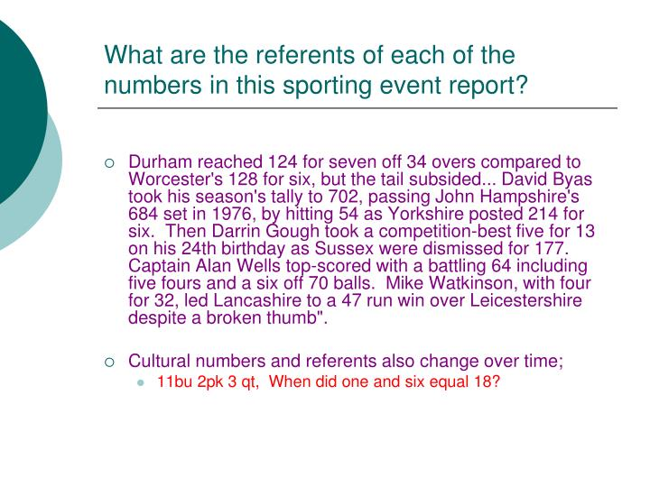 What are the referents of each of the numbers in this sporting event report?
