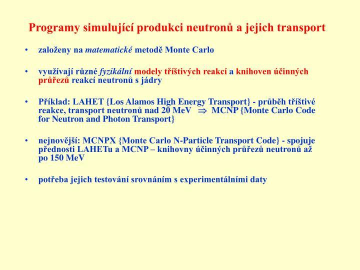 Programy simulující produkci neutronů a jejich transport