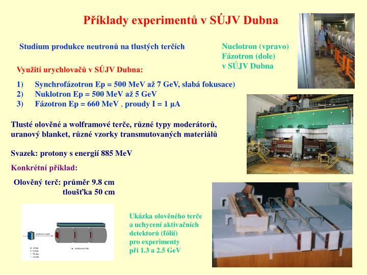 Příklady experimentů v SÚJV Dubna