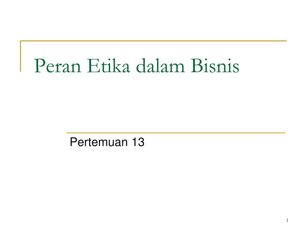 Ppt Peran Etika Dalam Bisnis Powerpoint Presentation Id 4238706