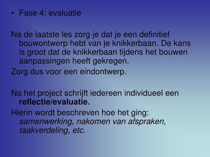 Fase 4: evaluatie