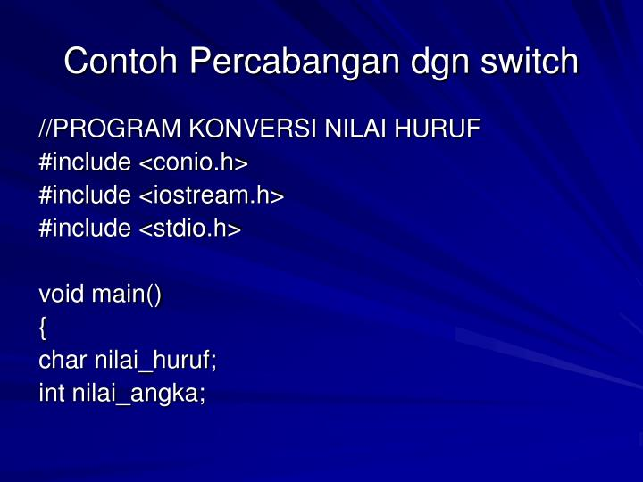 Contoh Percabangan dgn switch