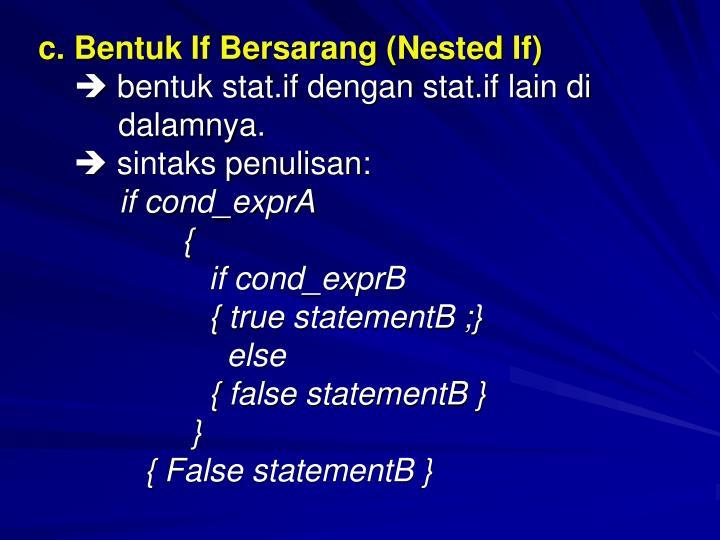 c. Bentuk If Bersarang (Nested If)