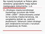 na rozw j turystyki w polsce jako dziedziny gospodarki maj wp yw nast puj ce dokumenty c d1