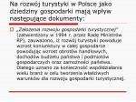 na rozw j turystyki w polsce jako dziedziny gospodarki maj wp yw nast puj ce dokumenty