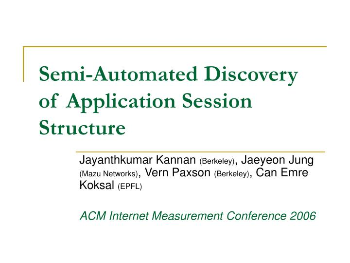 semi automated discovery of application session structure n.