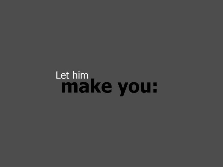 Let him