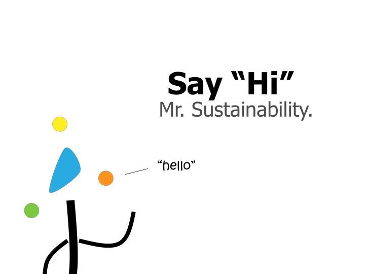 """Say """"Hi"""""""