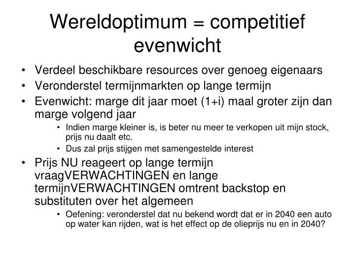 Wereldoptimum = competitief evenwicht