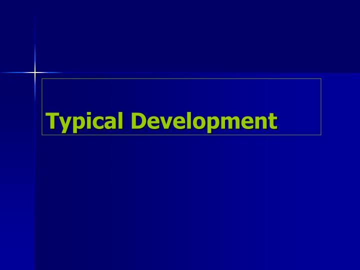 Typical Development