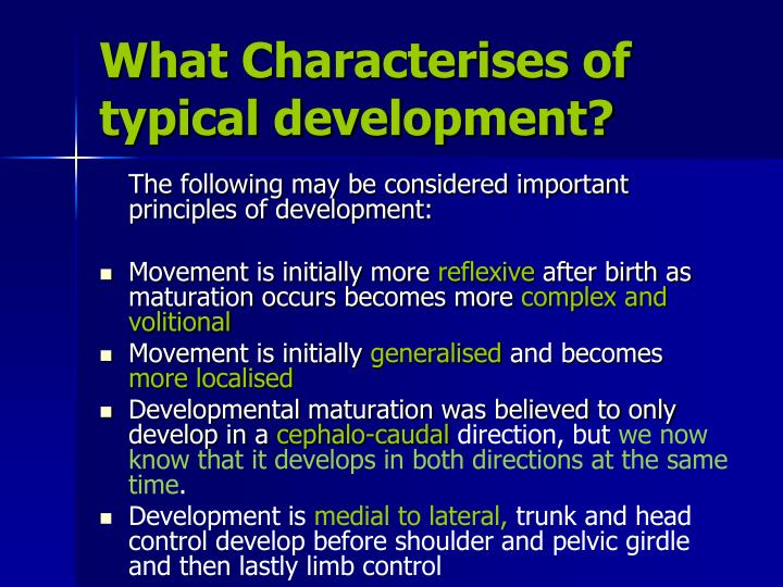 What Characterises of typical development?