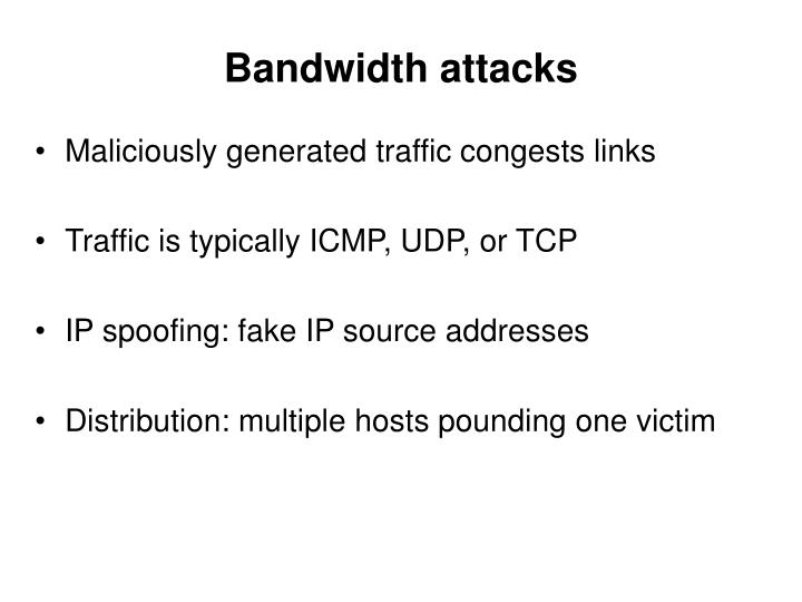 Bandwidth attacks