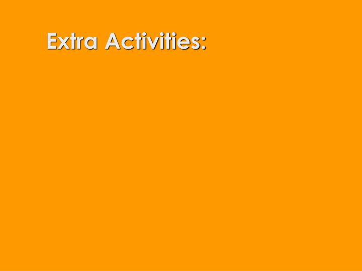 Extra Activities: