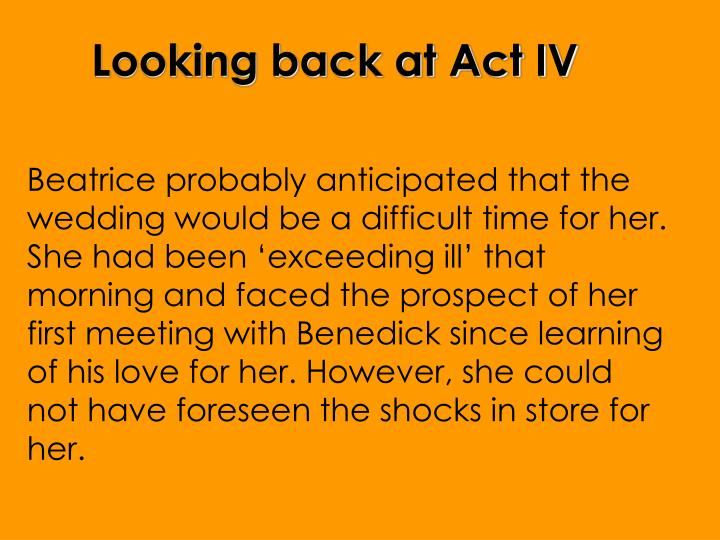 Looking back at Act IV