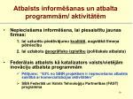 atbalsts inform anas un atbalta programm m aktivit t m