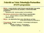 feder l un valsts tehnolo iju partner bas fast program ma
