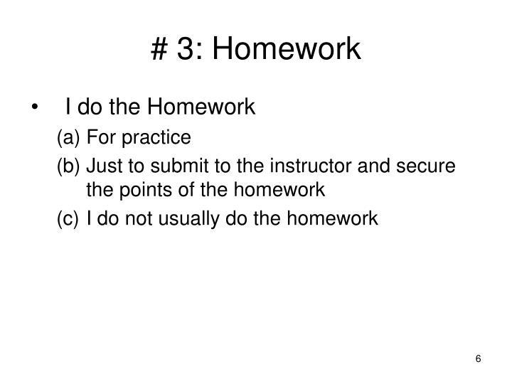 # 3: Homework