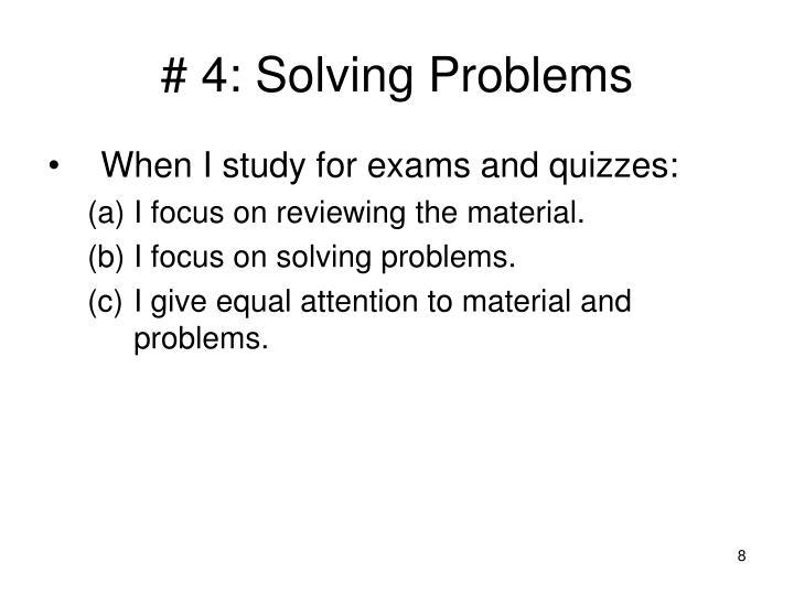 # 4: Solving Problems