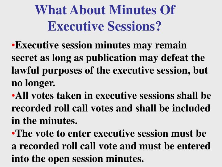 What About Minutes Of Executive Sessions?