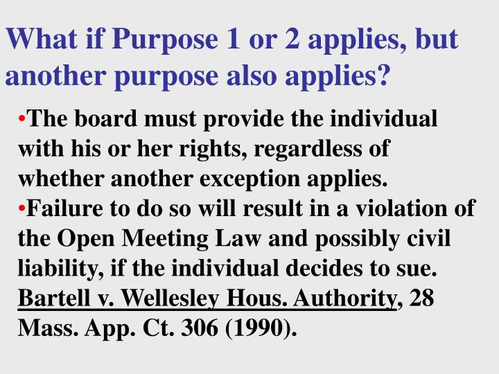 What if Purpose 1 or 2 applies, but another purpose also applies?