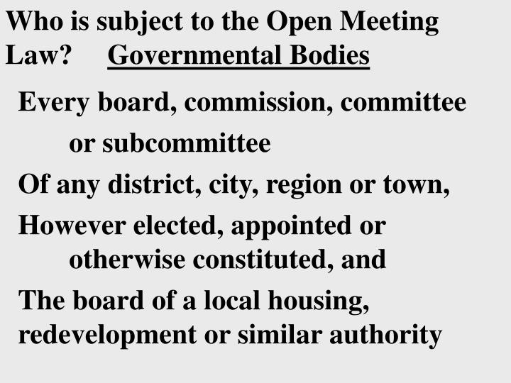 Who is subject to the Open Meeting Law?