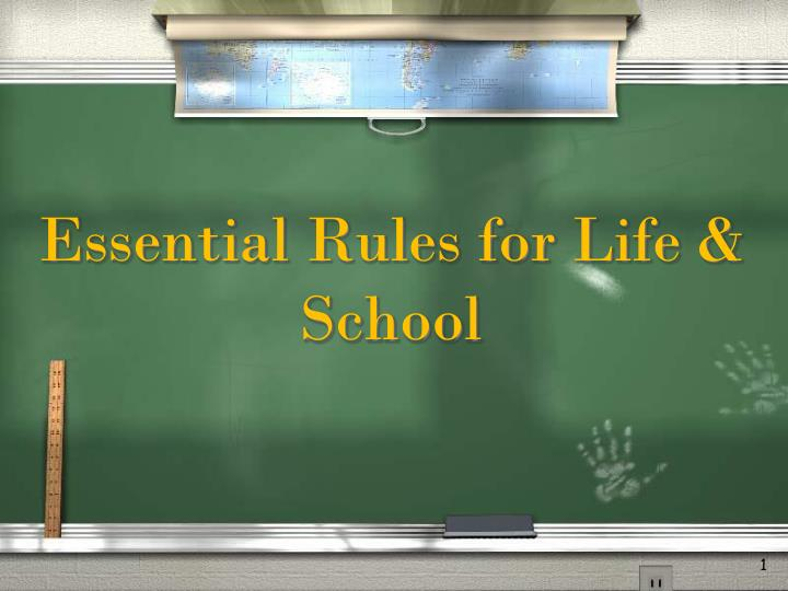 Essential rules for life school