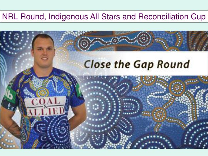 NRL Round, Indigenous All Stars and Reconciliation Cup