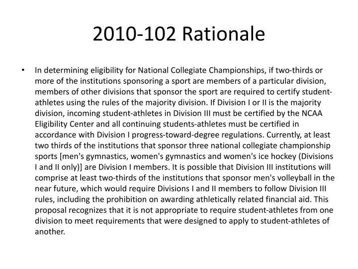 2010-102 Rationale