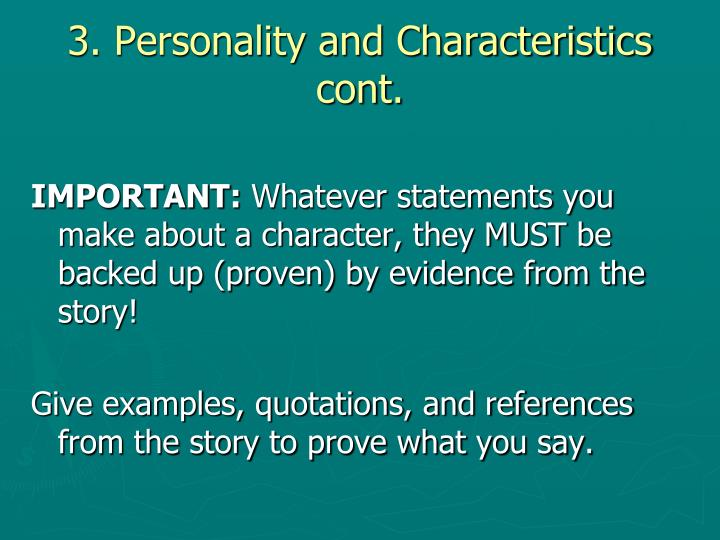 3. Personality and Characteristics cont.