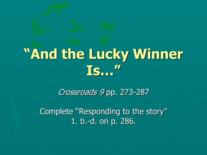 """""""And the Lucky Winner Is…"""""""