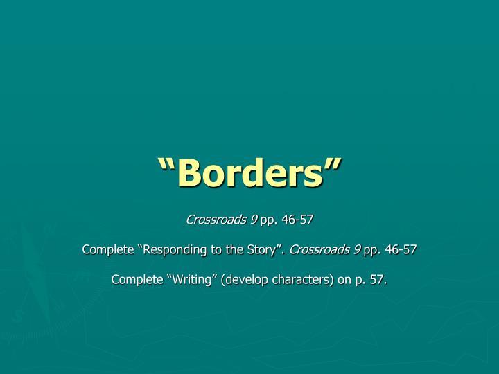 """""""Borders"""""""