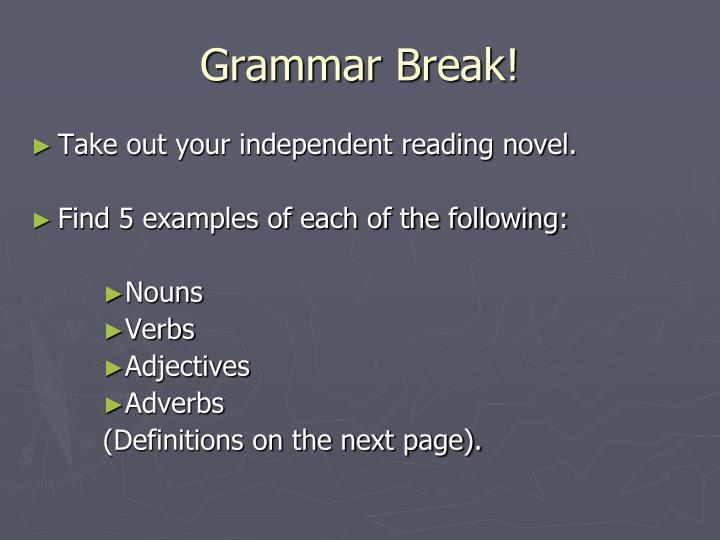 Grammar Break!
