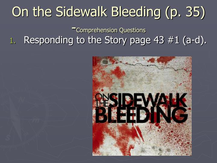 On the Sidewalk Bleeding (p. 35) -