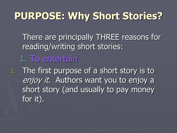 PURPOSE: Why Short Stories?