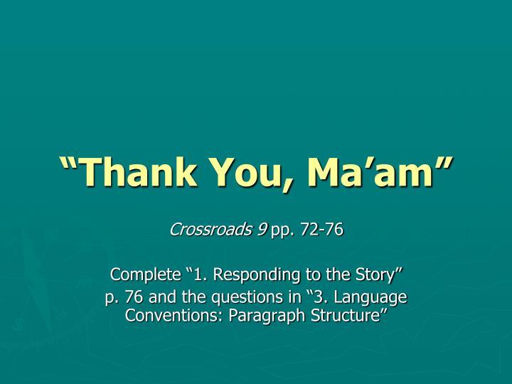 """""""Thank You, Ma'am"""""""