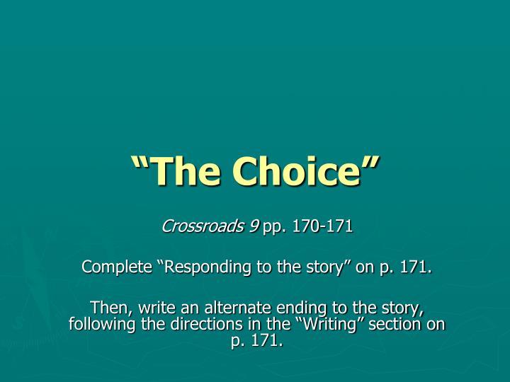 """""""The Choice"""""""
