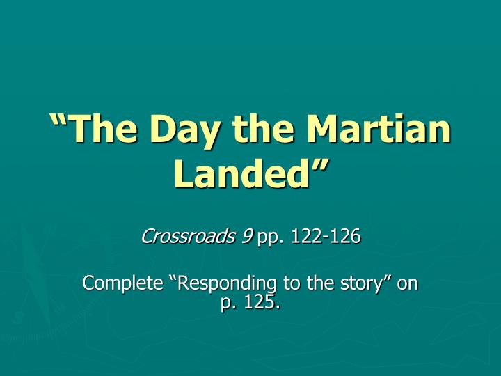 """""""The Day the Martian Landed"""""""