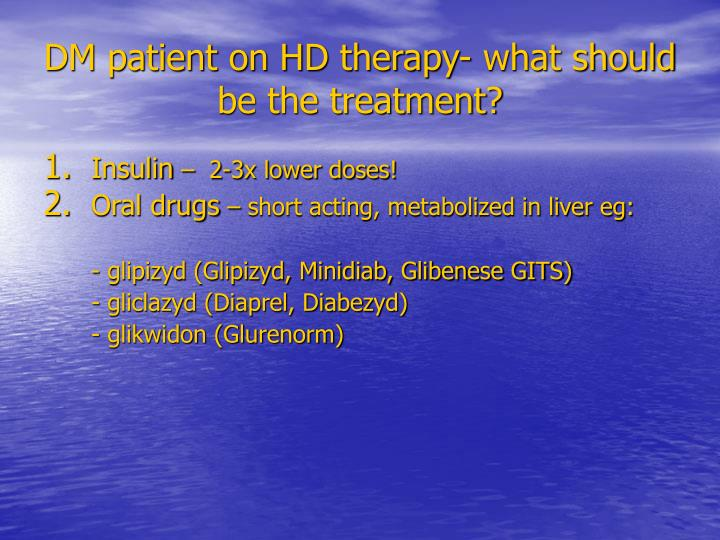 DM patient on HD therapy- what should be the treatment?