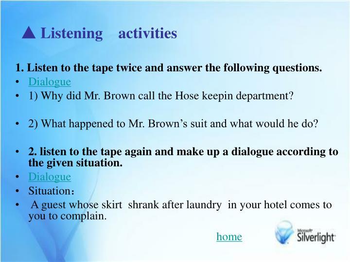 ▲ Listening    activities