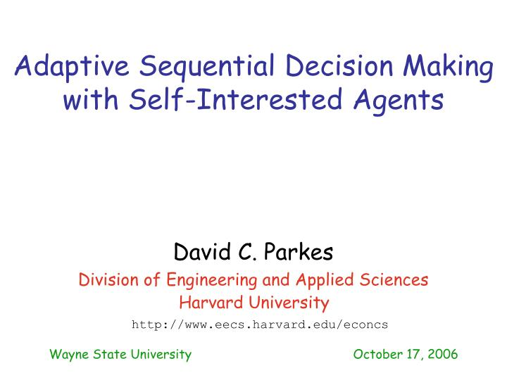 adaptive sequential decision making with self interested agents