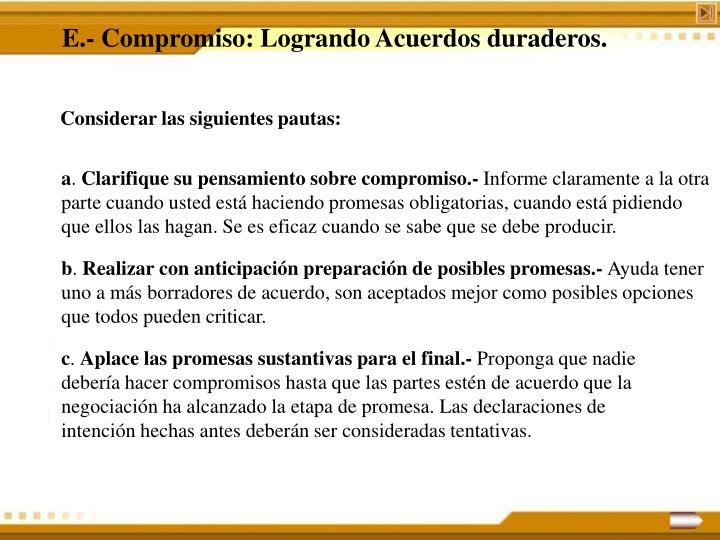 E.- Compromiso: Logrando Acuerdos duraderos.