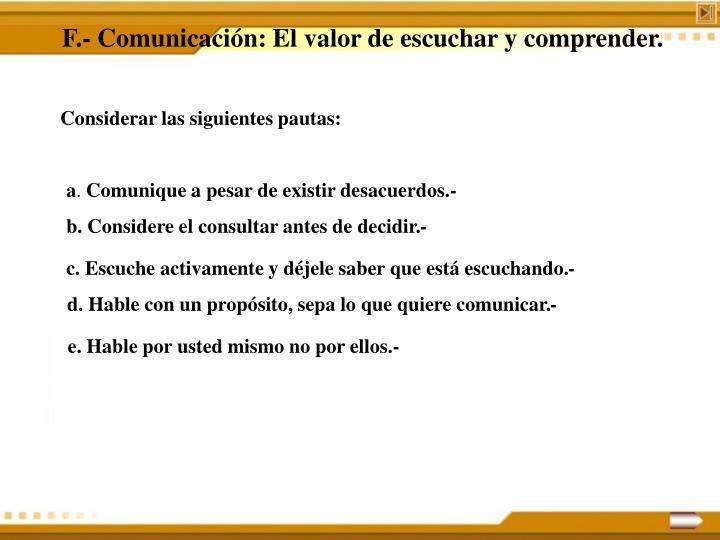 F.- Comunicación: El valor de escuchar y comprender.