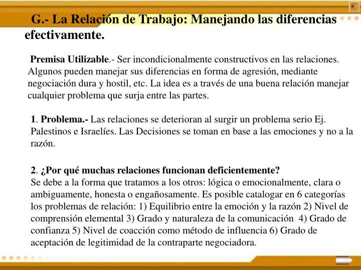 G.- La Relación de Trabajo: Manejando las diferencias efectivamente.