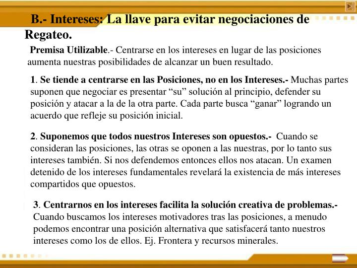 B.- Intereses: La llave para evitar negociaciones de Regateo.