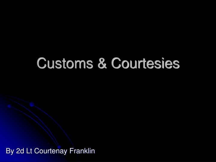Customs courtesies